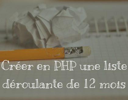 Créer en PHP une liste déroulante de 12 mois