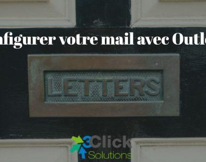 Configurer votre mail avec Outlook