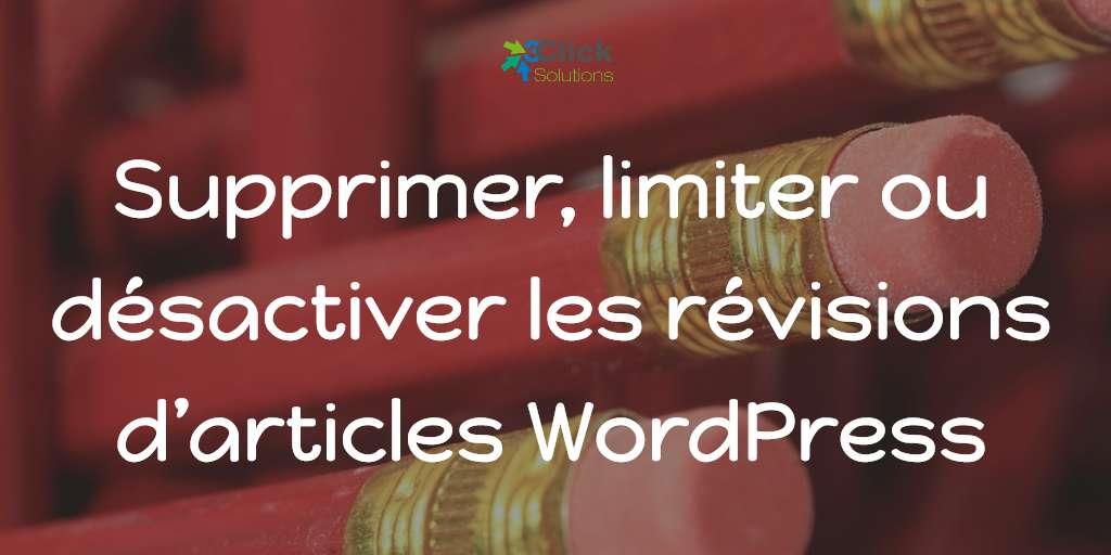 Supprimer, limiter ou désactiver les révisions d'articles WordPress