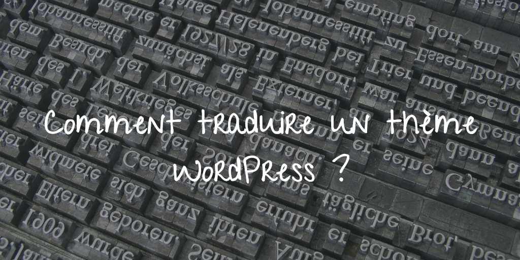 Comment traduire un thème WordPress ?