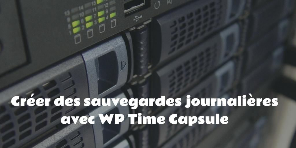 Créer des sauvegardes journalières avec WP Time Capsule