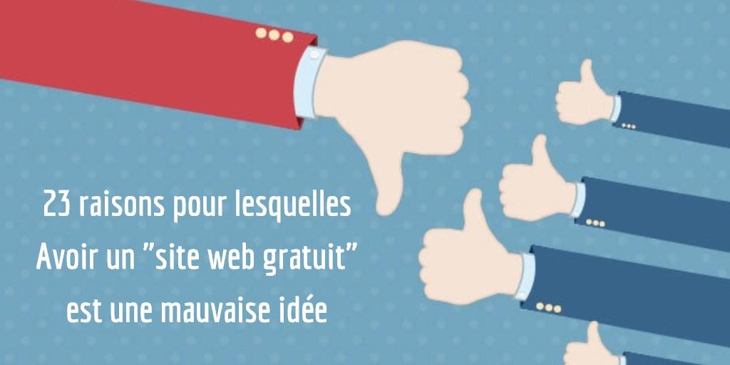 """23 raisons pour lesquelles Avoir un """"site web gratuit"""" (ou presque) est une mauvaise idée"""