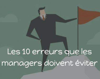 Les 10 erreurs que les managers doivent éviter