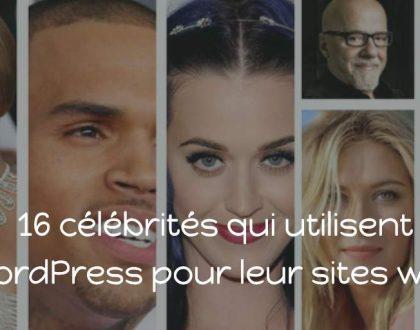 16 célébrités qui utilisent WordPress pour leur sites web