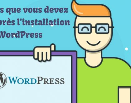 WordPress : 5 choses que vous devez immédiatement faire après l'installation