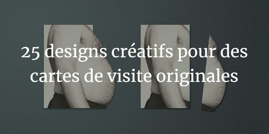 25 designs créatifs pour des cartes de visite originales