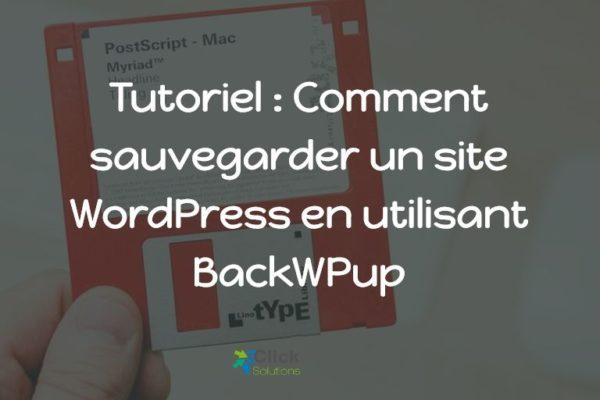 Tutoriel : Comment sauvegarder un site WordPress en utilisant BackWPup