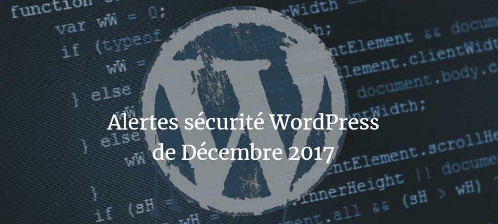 Alertes sécurité WordPress de Décembre 2017
