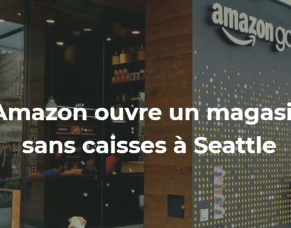Amazon ouvre un magasin sans caisses à Seattle