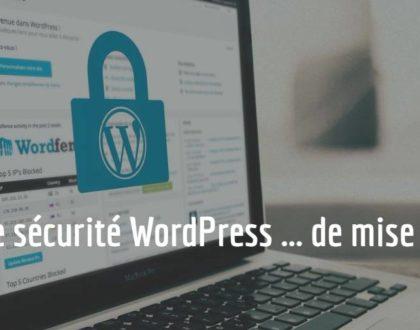 Alerte sécurité WordPress ... de mise à jour